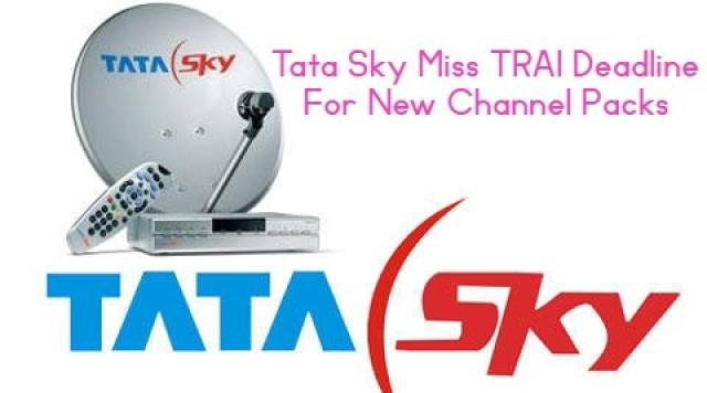 Tata Sky Miss TRAI Deadline For New Channel Packs