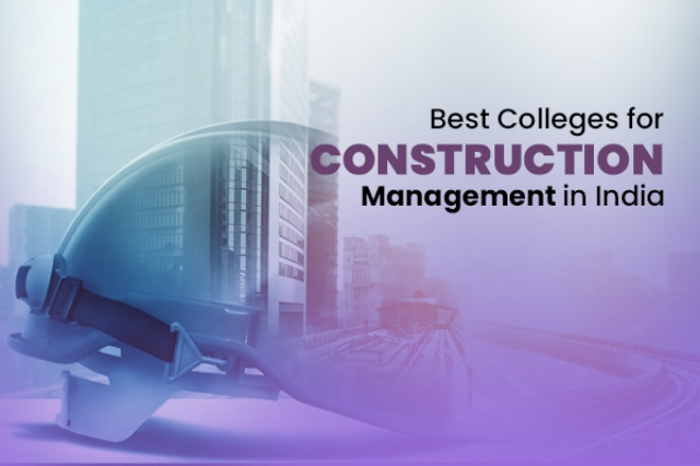 best colleges for construction management in india
